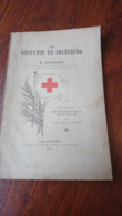 UN SOUVENIR DE SOLFERINO H. DUNANT AMSTERDAM 1902 CROIX ROUGE RED CROSS 118 PAGES /FREE SHIPPING R - Libros, Revistas, Cómics