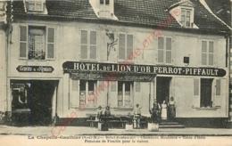 77.  LA CHAPELLE GAUTHIER .  Hôtel Restaurant Du LION D'OR .  PERROT PIFFAUT .  CPA Animée . - Sonstige Gemeinden