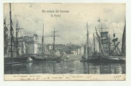 UN SALUTO DA SAVONA - IL PORTO 1909  VIAGGIATA FP - Savona