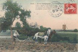 A La Campagne En Beauce Le Laboureur Creuse Le Sillon Pour Récolter Le Pain De Tous Moulin Coll Marchand à Sully N°1116 - Francia