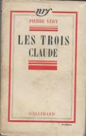 Livres De Pierre Véry - Les Trois Claude : Et José Cabanis Les Mariages De Raison  Edit : Gallimard 1936 Et 1958 - Boeken, Tijdschriften, Stripverhalen