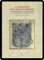 Portugal 2014 A Linhagem De João Freire De Andrade  1.º Senhor De Alcoutim Editora Arandis Brazão História - Libri, Riviste, Fumetti