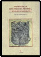 Portugal 2014 A Linhagem De João Freire De Andrade  1.º Senhor De Alcoutim Editora Arandis Brazão História - School