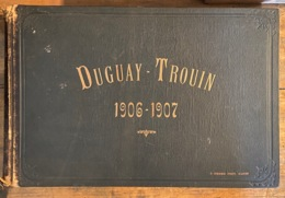 Album De Campagne Du Navire école Duguay-Trouin 1906-1907, éditeur J.Geiser Alger - Livres, BD, Revues