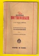 DE MODERNE HOUTBEWERKER 96pg 132 Afbeeld Ca©1950 GEREEDSCHAP HOUT Timmerman Schrijnwerker Meubelmaker Houtbewerking Z712 - Pratique