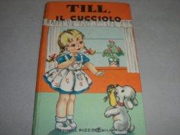 LIBRO TILL IL CUCCIOLO EDITRICE PICCOLI 1961 - Bambini