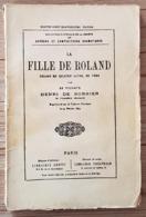 LA FILLE DE ROLAND. Par LE VICOMTE HENRI DE BORNIER En 4 Actes En Vers. 1875 (Theatre) - Livres, BD, Revues