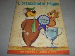 LIBRO L'ORSACCHIOTTO FILIPPO UN PICCOLO LIBRO D'ORO ORSO YOGHI MONDADORI - Enfants