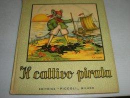 LIBRO IL CATTIVO PIRATA EDITRICE PICCOLI 1952 COLLANA FONTANELLE ILLUSTRATO DA COOPER - Enfants