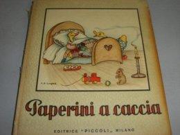 LIBRO PAPERINI A CACCIA EDITRICE PICCOLI 1952 COLLANA FONTANELLE ILLUSTRATO DA COOPER - Bambini
