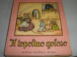 LIBRO IL TOPOLINO GOLOSO EDITRICE PICCOLI 1952 II RISTAMPA COLLANA FONTANELLE ILLUSTRATO DA COOPER - Enfants