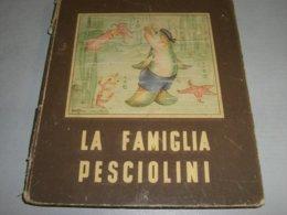 LIBRO  LA FAMIGLAI PESCIOLINI EDIZIONI  SAGDOS ILLUSTRATO MARIAPIA 1944 - Enfants