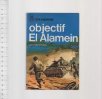 JOHN CRAWFORD OBJECTIF EL ALAMEIN     J AI LU LEUR AVENTURE A 199    1968 - Storici