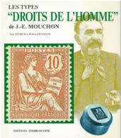 Les Types Droits De L'Homme - Mouchon - Storch Et Françon - 1988 - Philatélie Et Histoire Postale