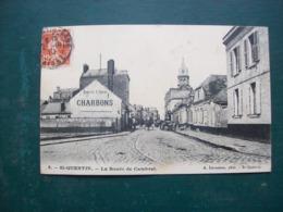 Carte Postale Ancienne De Saint-Quentin - La Route De Cambrai ( Charbons, La Picarde, Société De Tir à La Carabine Et à - Saint Quentin