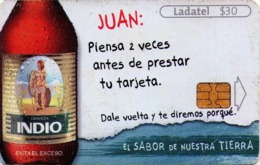 MEXICO. BEER - CERVEZA - BIER. CERVEZA INDIO. Juan: Piensa 2 Veces Antes De Prestar Tu Tarjeta. MX-TEL-P-1069 (108) - México