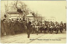 Bruxelles. Militaria. Réception Enthousiaste Des Troupes Françaises. - Militaria