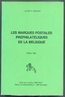 HERLANT Lucien, Les MARQUES POSTALES PREPHILATELIQUES De LA BELGIQUE, Edition Pro-POST De 1982, Bruxelles, 409 Pages.  E - Vorphilatelie