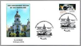 300 Años IGLESIA DE SAN BARTOLOME. Elgoibar, Pais Vasco, 2016 - Iglesias Y Catedrales