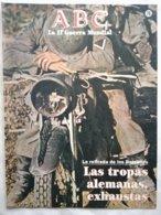 Fascículo Las Tropas Alemanas Exhaustas, La Retirada De Los Balcanes. ABC La II Guerra Mundial. Nº 76. 1989 - Revistas & Periódicos