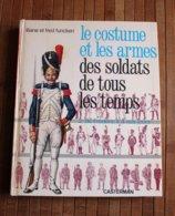 Détails Sur   Livre Le Costume Et Les Arme Des Soldat De Tous Les Temps Casterman Tome 2 - Frans