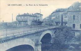 07 ARDECHE Le Pont De La Guinguette Du CHEYLARD - Le Cheylard