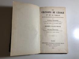 Les CHANSONS De L'ECOLE Et De La FAMILLE - 1890 - Frederic Bataille - Musique
