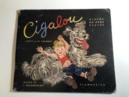CIGALOU Pere Castor - 1950 - M. Colmont - Livres, BD, Revues