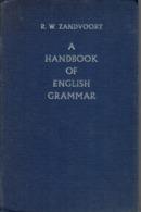 Grammaire Anglaise A Handbook Of English Grammar, R.W. Zandvoort, 2nd Edition, 1962 (350 Pages) - Language Study