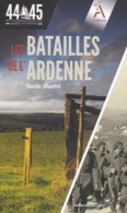 Les Batailles De L'Ardenne. Bastogne, Houffalize, Saint-Vith, Panzer, Führer, Martelange, Bodange.... - Culture