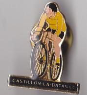 PIN'S THEME CYCLISME  CASTILLON LA BATAILLE EN GIRONDE - Cycling