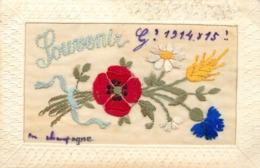 CARTE BRODÉE - Souvenir 1914/15 En Champagne, Carte Patriotique, Fleurs. - Brodées