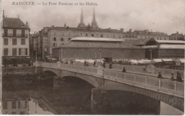 BAYONNE : Le Pont Panécau Et Les Halles - TRES RARE VARIANTE - Cachet De La Poste 1914 - Bayonne