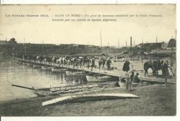 59 - DANS LE NORD / CONVOI DE SPAHIS ALGERIENS - UN PONT DE BATEAUX CONSTRUIT PAR LE GENIE FRANCAIS - France