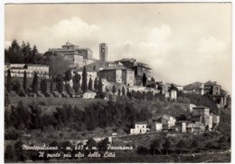 MONTEPULCIANO - PANORAMA - IL PUNTO PIU' ALTO DELLA CITTA' - SIENA - 1957 - Siena