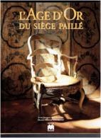L AGE D OR DU SIEGE PAILLE 1997 J.J. BOURGEOIS PHOTOS MARTIAL MAURETTE EDITIONS MASSIN MOBILIER MEUBLE - Home Decoration
