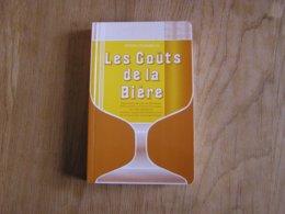 LE GOÛT DE LA BIERE Régionalisme Belgique Guide Degustation Brasserie Bières Gueuze Faro Trappiste Blanche Brasseur Pils - Cultuur