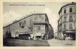 26 Montelimar Entrée De La Grande Rue  Nougat Chabert Guillot  Hotel De La Croix - Montelimar