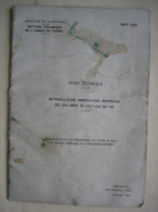 GUIDE TECHNIQUE Mitrailleuse Américaine BROWNING De Calibre 50 (12,7 Mm) - Libri, Riviste & Cataloghi