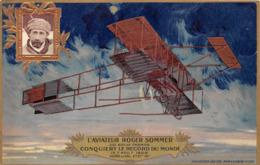 ROGER SOMMER- L'AVIATION SUR BIPLAN FARMAN- CONQUIERT LE RECORD DU MONDE LE 7 AOUT 1909 , DUREE DU VOL 2H 27 M 15 - Aviateurs
