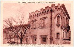30 PONT-SAINT-ESPRIT - Maison Des Recteurs Du Pont Du Saint-Esprit - Pont-Saint-Esprit