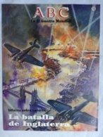 Fascículo La Batalla De Inglaterra. Infierno Sobre Londres. ABC La II Guerra Mundial. Nº 13. 1989 - Español
