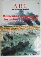 Fascículo Momentos Decisivos De Los Primeros 500 Días. ABC La II Guerra Mundial. Nº 14. 1989 - Español