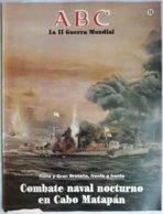 Fascículo Combate Naval Nocturno En Cabo Matapán. ABC La II Guerra Mundial. Nº 16. 1989 - Español