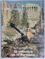 Fascículo La Esvástica En El Partenón. Grecia En Manos De Hitler. ABC La II Guerra Mundial. Nº 17. 1989 - Español