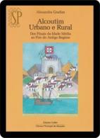 Portugal 2014 Alcoutim Urbano E Rural Dos Finais Da Idade Média Ao Fim Do Antigo Regime História History Historie - Libros, Revistas, Cómics