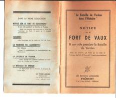 """Livret. """" La Bataille De Verdun Dans L'Histoire """". Notice Sur Le Fort De Vaux. Les Editions Lorraines Frémont Verdun. - Libri, Riviste & Cataloghi"""