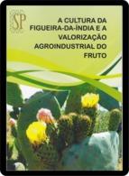 Portugal 2017 A Cultura Da Figueira-da-Índia E A Valorização Agroindustrial Do Fruto Alcoutim Algarve Fruit Cactus - Libros, Revistas, Cómics