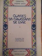 Contes Du Croissant De Lune Par Le Général PIERRE WEISS Robert Et René Chaix 1945 - Boeken, Tijdschriften, Stripverhalen