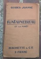 RARE Guide JOANNE 1912 De FONTAINEBLEAU Et La Forêt, Très Documenté - Peu Courant. - Géographie